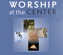Worship at the Center