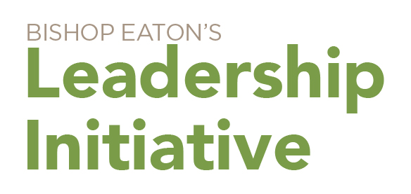 Bishop Eaton's Leadership Initiative